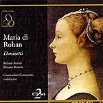 Renata Scotto Donizetti: Maria di Rohan