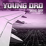 Young Dro Take Off [Feat. Yung L.A.] (Edited)