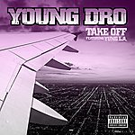 Young Dro Take Off [feat. Yung L.A.] (Parental Advisory)