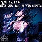 Novy Vs. Eniac Superstar - Show Me Your Intention (8-Track Remix Maxi-Single)