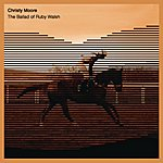 Christy Moore The Ballad Of Ruby Walsh (Single)