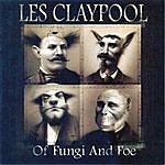 Les Claypool Of Fungi And Foe