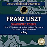 Nikolai Golovanov The Art of Nikolai Golovanov: Liszt - Symphonic Poems, Vol. 3