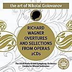 Nikolai Golovanov The Art of Nikolai Golovanov: Wagner - Overtures and Selections from Operas