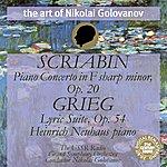 Nikolai Golovanov The Art of Nikolai Golovanov: Scriabin - Piano Concerto, Op. 20; Grieg - Lyric Suite, Op. 54