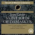 Nikolai Golovanov Taneyev: Saint John of Damaskus Cantata, Op. 1