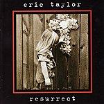 Eric Taylor Resurrect