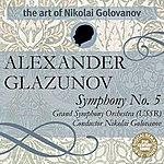 Nikolai Golovanov The Art of Nikolai Golovanov: Glazunov - Symphony No. 5