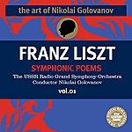 Nikolai Golovanov The Art of Nikolai Golovanov: Liszt - Symphonic Poems, Vol. 1