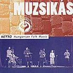 Muzsikás Kettö: Hungarian Folk Music