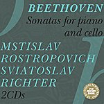 Sviatoslav Richter Beethoven: Sonatas for Cello and Piano