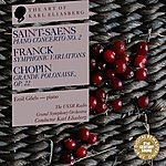 Emil Gilels Saint-Saens: Piano Concerto No. 2 - Franck: Symphonic Variations - Chopin: Grande Polonaise