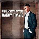 Cover Art: Three Wooden Crosses: The Inspirational Hits Of Randy Travis
