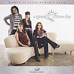 Women Of Faith Worship Team A Grand New Day