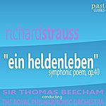 "Sir Thomas Beecham ""Ein Heldenleben"" Symphonic Poem, Op.40"