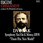 "Eugene Ormandy Dvořák: Symphony No.5 in E Minor, Op.95 ""From The New World"""