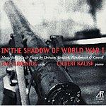 Gilbert Kalish Debussy, Janáček, Hindemith, Cowell: In the Shadow of World War I