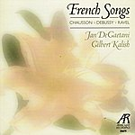 Gilbert Kalish French Songs: Chausson, Debussy, Ravel