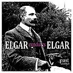 Edward Elgar Elgar Conducts Elgar