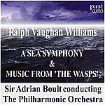 """Sir Adrian Boult Vaughan Williams: A Sea Symphony/Music From """"The Wasps"""""""