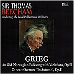 Sir Thomas Beecham Grieg: An Old Norwegian Folksong With Variations/Concert Overture 'In Autumn'