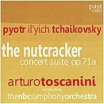Arturo Toscanini Tchaikovsky: The Nutcracker Concert Suite Op.71A