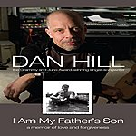 Dan Hill I Am My Father's Son (Single)