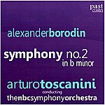 Arturo Toscanini Borodin: Symphony No. 2 in B Minor