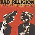 Bad Religion Recipe For Hate