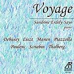 Sandrine Erdely-Sayo Voyage: Debussy/Liszt/Manen/Piazzolla/Poulenc/Scriabin/Thalberg