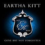 Eartha Kitt Gone But Not Forgotten