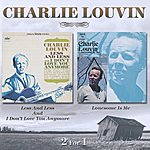 Charlie Louvin Less And Less And I Don't Love You Anymore / Lonesome Is Me