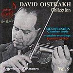 David Oistrakh David Oistrakh Collection, Vol.9: Mendelssohn - Chamber Music (Complete Recordings)
