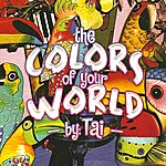 Tai The Colors Of Your World