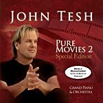 John Tesh Pure Movies 2: Special Edition