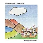 Craig Taubman We Were As Dreamers
