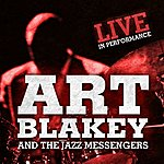 Art Blakey & The Jazz Messengers Live In Performance