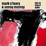 Mark O'Leary Ode To Albert Ayler