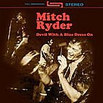Mitch Ryder Devil With A Blue Dress On (Rare Version, Re-Recorded / Remastered)