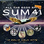 Sum 41 All The Good Sh**: 14 Solid Gold Hits, 2000-2008