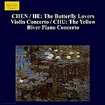 Slovak Radio Symphony Orchestra CHEN / HE: Butterfly Lovers Violin Concerto (The) / CHU: The Yellow River Piano Concerto