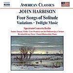 Daniel Blumenthal HARBISON: Four Songs Of Solitude / Variations / Twilight Music