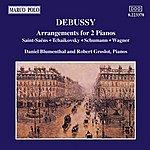 Daniel Blumenthal DEBUSSY: Arrangements For 2 Pianos