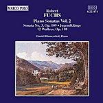 Daniel Blumenthal FUCHS: Piano Sonata Op. 108 / Jugendklange / 12 Waltzes