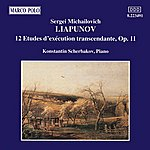 Konstantin Scherbakov LYAPUNOV: 12 Etudes D'Execution Transcendante, Op. 11
