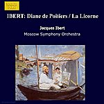 Adriano IBERT: Diane De Poitiers / La Licorne