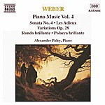 Alexander Paley WEBER: Piano Music, Vol. 4