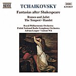 Adrian Leaper TCHAIKOVSKY: Fantasias After Shakespeare