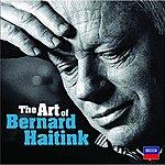 Bernard Haitink The Art Of Bernard Haitink