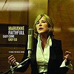 Marianne Faithfull Easy Come Easy Go